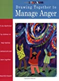 Drawing Together to Manage Anger, Marge Eaton Heegaard, 1577491378