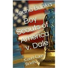 Boy Scouts of America v. Dale (Court Case Briefs)