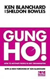 Gung Ho!: Turn on the People in Any Organization (The One Minute Manager) by Kenneth H. Blanchard (1998-06-15)