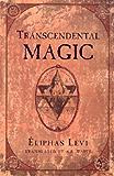 Dogme Et Rituel De La Haute Magie Part I (English) (Illustrated) (English Edition)