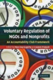 img - for Voluntary Regulation of NGOs and Nonprofits : An Accountability Club Framework (Hardcover)--by Mary Kay Gugerty [2010 Edition] book / textbook / text book