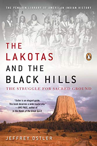 The Lakotas and the Black Hills: The Struggle for Sacred Ground (The Penguin Library of American Indian History)