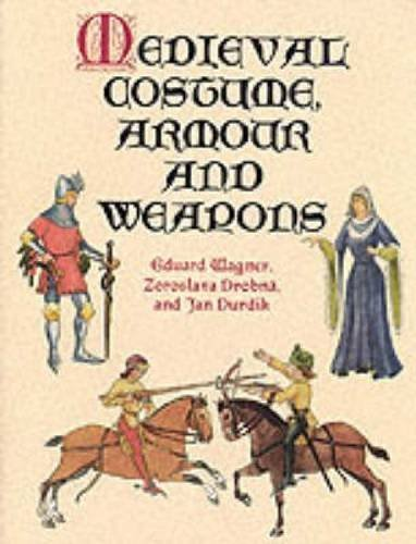 Xi Weapon Costume (Medieval Costume, Armour and Weapons (Dover Fashion and Costumes) by Eduard Wagner)
