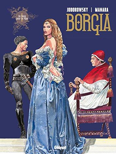 Borgia - Tome 01 : Du sang pour le pape por Alejandro Jodorowsky