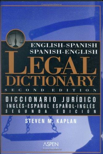 Diccionario Jurídico Español/inglés - Inglés/español: Aspen's English/Spanish Spanish/English Legal Dictionary