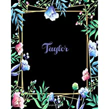 Taylor: 110 Pages 8x10 Inches Flower Frame Design Journal with Lettering Name, Journal Composition Notebook, Taylor