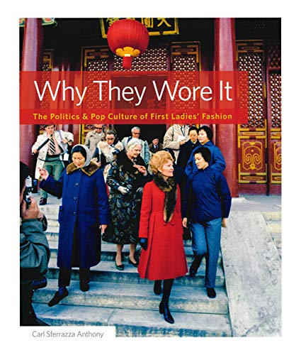 Why They Wore It: The Politics and Pop Culture of First Ladies' Fashion