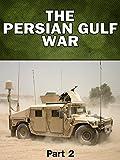Modern Warfare: The Persian Gulf War - Part 2