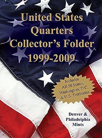 United States Quarters Collector's Folder 1999-2009: Denver & Philadelphia Mints - State Quarter Collection