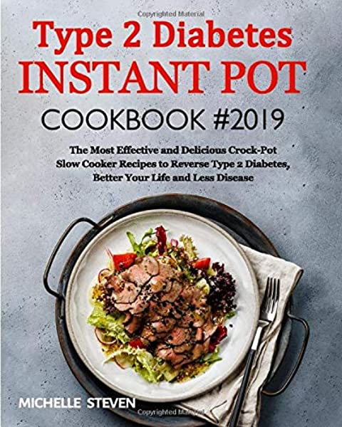 Amazon Com Type 2 Diabetes Instant Pot Cookbook 2019 The Most Healthy And Easy To Follow Type 2 Diabetes Recipes