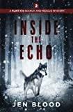 Inside the Echo (The Flint K-9 Search and Rescue Mysteries) (Volume 2)