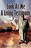 Look at Me Know a Living Testimony One Man's Journey from Darkness to Light, Clayborne Jr. Brown and Jr Brown, 0982429258