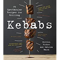 Kebabs: 75 Recipes for Grilling