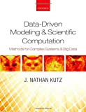 Data-Driven Modeling and Scientific Computation : Methods for Complex Systems and Big Data, Kutz, J. Nathan, 0199660336