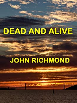 Dead And Alive by [Richmond, John]