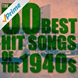 The 50 Best Hit Songs of the 1940s