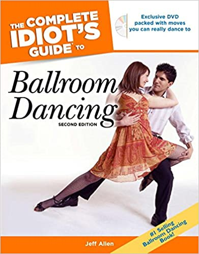 The Complete Idiots Guide to Ballroom Dancing 2nd Edition