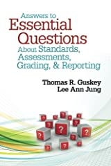 Answers to Essential Questions About Standards, Assessments, Grading, and Reporting Paperback