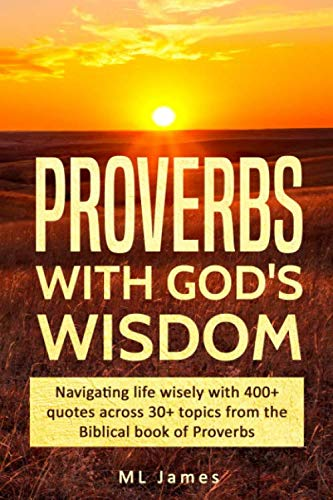 Proverbs with God's Wisdom: Navigating life