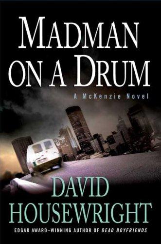 Madman on a Drum: A McKenzie Novel (Twin Cities P.I. Mac McKenzie Novels)