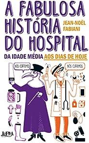 A fabulosa história do hospital: Da Idade Média aos dias de hoje