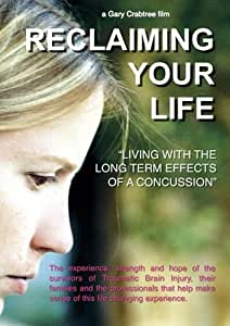 """Reclaiming Your Life """"living with the long term effects of a concussion"""""""