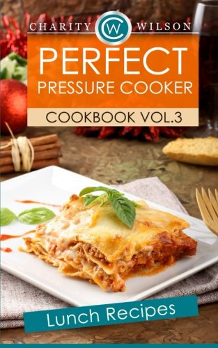 Perfect Pressure Cooker Cookbook Recipes