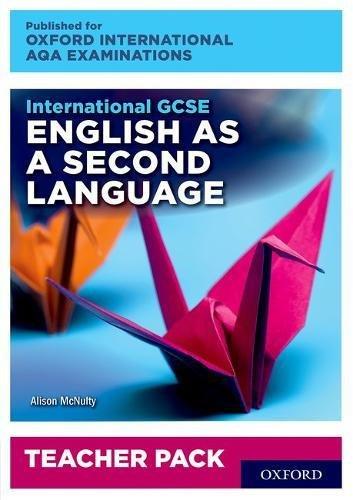 Download International GCSE English as a Second Language for Oxford International AQA Examinations: Teacher Pack and Audio CD pdf epub
