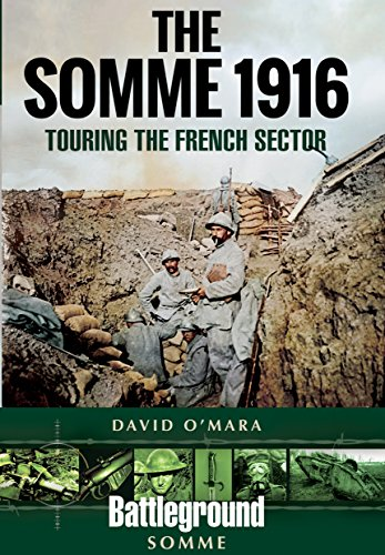 The Somme 1916: Touring the French Sector (Battleground)