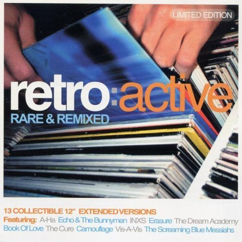 Retro Active: Rare & Remixed by A-ha, Erasure, Spoons, Camouflage, INXS, Dream Academy, Echo & The Bunnymen, The Limited Edition edition (2004) Audio CD