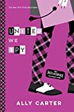 United We Spy (10th Anniversary Edition) (Gallagher Girls)