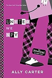 United We Spy (10th Anniversary Edition) (Gallagher Girls)