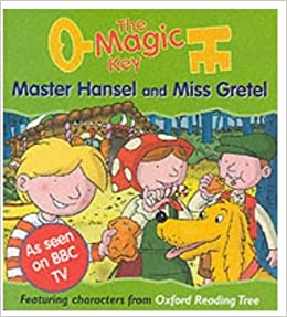 The Magic Key: Master Hansel and Miss Gretel (The magic key story ...