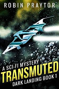 Transmuted (Dark Landing Series Book 1) by [Praytor, Robin]