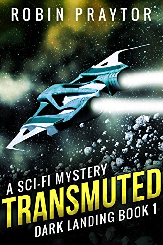 Transmuted: A Space Mystery (Dark Landing Book 1)