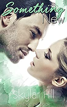 Something New (Exile Ink Book 1) by [Hill, Skylar]