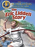 Torchlighters: Eric Liddell