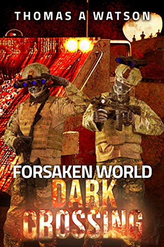 Forsaken World: Dark Crossing by [Watson, Thomas A]