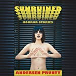 Sunruined: Horror Stories | Andersen Prunty
