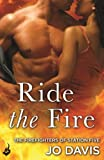 Ride the Fire: The Firefighters of Station Five by Jo Davis front cover