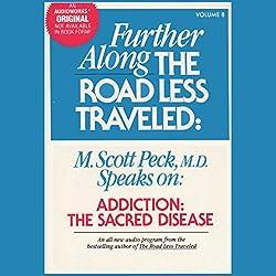 Addiction, the Sacred Disease
