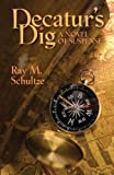Decatur's Dig, Ray Schultze, 1470019426