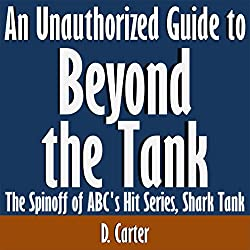 An Unauthorized Guide to 'Beyond the Tank'