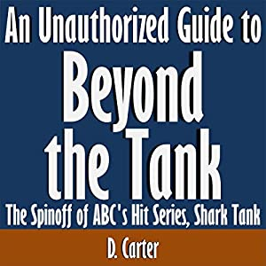 An Unauthorized Guide to 'Beyond the Tank' Audiobook