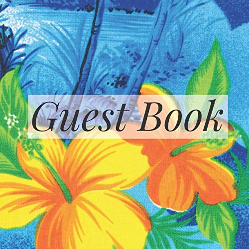 Guest Book: Tropical Luau Hawaiian Floral Exotic Event Signing Book - Visitor Message w/ Photo Space Gift Log Tracker Recorder Address Lines/Advice ... Party Anniversary Wedding Bridal Shower -