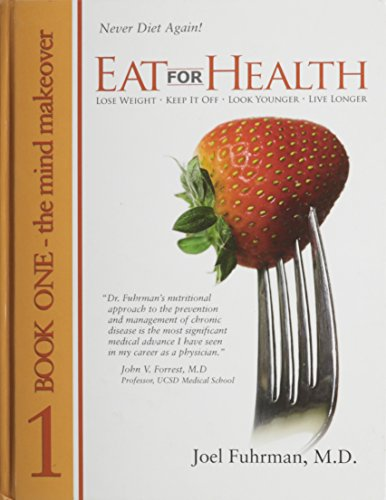Title: Eat For Health Book 1 The Mind Makeover
