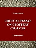 img - for Critical Essays on Geoffery Chaucer: Geoffrey Chaucer (Critical Essays on British Literature Series) book / textbook / text book