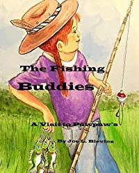 The Fishing Buddies (A Visit to Pawpaw's Book 3)