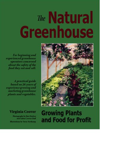The Natural Greenhouse, Growing Plants and Food for Profit