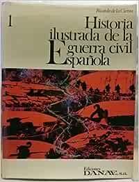 Historia ilustrada de la Guerra Civil Española, tomo 1